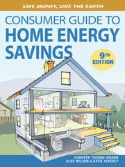 Cover of: Consumer Guide to Home Energy Savings by Jennifer Thorne Amann