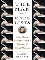 The man who made lists by Joshua C. Kendall