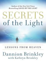 Cover of: Secrets of the light by Dannion Brinkley