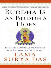 Buddha Is as Buddha Does by Surya Das