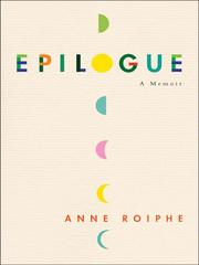 Epilogue by Anne Richardson Roiphe