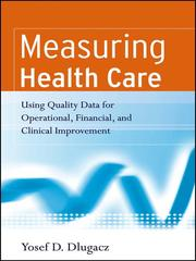 Measuring health care by Yosef D. Dlugacz