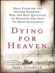 Dying for Heaven by Ariel Glucklich
