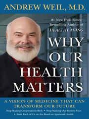 Why our health matters by Andrew Weil