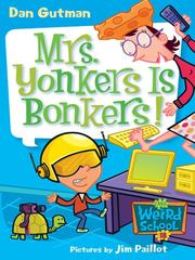 Cover of: Mrs. Yonkers Is Bonkers! by Dan Gutman