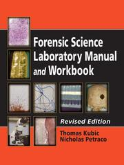 Forensic science laboratory manual and workbook by Thomas Kubic