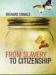 From slavery to citizenship by J. R. Ennals