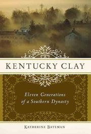 Kentucky Clay by Katherine Roberta Bateman