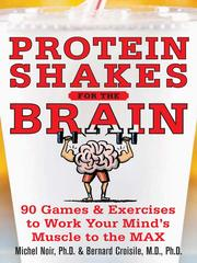 Cover of: Protein shakes for the brain by Michel Noir