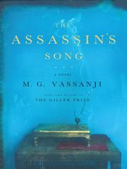 The assassin&#39;s song by M. G. Vassanji