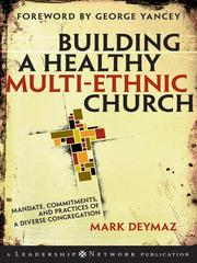 Building a healthy multi-ethnic church by Mark DeYmaz