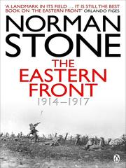 Cover of: The eastern front, 1914-1917 by Norman Stone