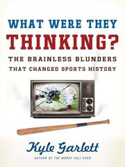 Cover of: What were they thinking? by Kyle Garlett