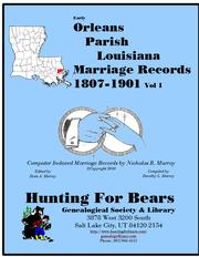 19th Century Orleans Parish La Marriage Records Vol 1 1807-1900 by Nicholas Russell Murray, Dorothy Leadbetter Murray