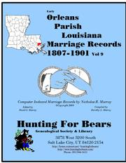 19th Century Orleans Parish La Marriage Records Vol 9 1807-1900 by Nicholas Russell Murray, Dorothy Leadbetter Murray