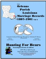 19th Century Orleans Parish La Marriage Records Vol 4 1807-1900 by Nicholas Russell Murray, Dorothy Leadbetter Murray