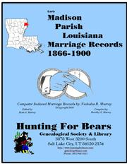Madison Parish Louisiana Marriage Records Vol 1 1866-1900 by Nicholas Russell Murray