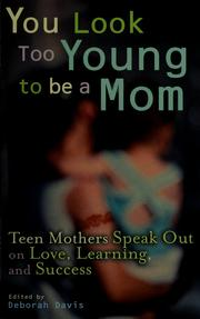 Cover of: You look too young to be a mom by edited by Deborah Davis.