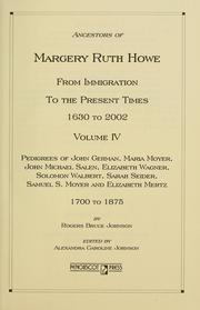 Cover of: Ancestors of Margery Ruth Howe from Immigration to the Present Times, 1630 to 2002 by Rogers Bruce Johnson