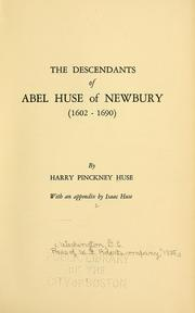 Cover of: The descendants of Abel Huse of Newbury (1602-1690) by Harry Pinckney Huse
