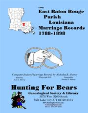 East Baton Rouge Parish Louisiana Marriage Records 1788-1898 by Nicholas Russell Murray