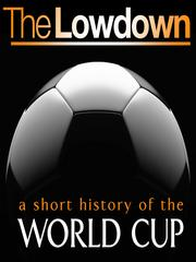 A Short History of the World Cup by Mark Ryan