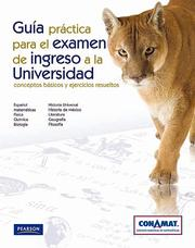Cover of: Guia practica para el examen de ingreso a la Universidad by CONAMAT
