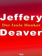 Der faule Henker by Jeffery Deaver