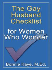 The Gay Husband Checklist for Women Who Wonder by Bonnie Kaye
