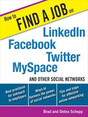 How to Find a Job on LinkedIn, Facebook, Twitter, MySpace, and Other Social Networks by Brad Schepp