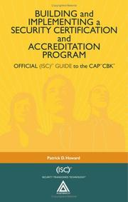 Cover of: Building and implementing a security certification and accreditation program by Patrick D. Howard