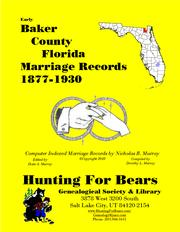 Early Baker County Florida Marriage Records 1877-1930 by Nicholas Russell Murray