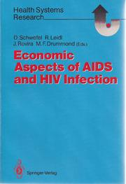 Economic aspects of AIDS and HIV infection by Detlef Schwefel, Reiner Leidl, Joan Rovira, Michael F. Drummond
