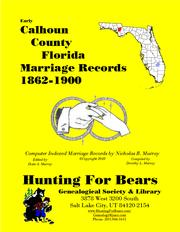 Early Calhoun County Florida Marriage Records 1862-1900 by Nicholas Russell Murray