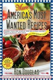 More of America's Most Wanted Recipes by Ron Douglas