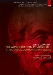 The Appropriation of Aristotle in the Liberal-Communitarian Debate by Eleni Leontsini