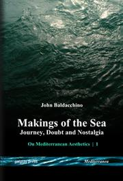 Makings of the Sea by John Baldacchino