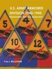 U.S. ARMY ARMORED DIVISION, 1943-1945 by Yves J. Bellanger