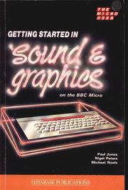 Getting Started In Sound And Graphics On The BBC Micro by Paul Jones, Nigel Peters, Michael Noels