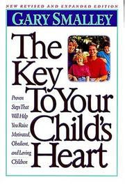 The key to your child&#39;s heart by Gary Smalley
