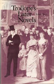 Trollope&#39;s later novels by Robert Tracy