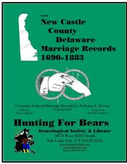 Early New Castle County Delaware Marriage Records 1690-1883 by Nicholas Russell Murray