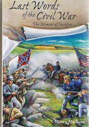 Cover of: Last Words of the Civil War by Garry Radison