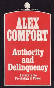 Authority and delinquency in the modern state by Alex Comfort