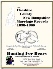 Early Cheshire County New Hampshire Marriage Records 1838-1860 by Nicholas Russell Murray