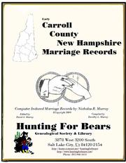 Early Carroll County New Hampshire Marriage Records by Nicholas Russell Murray