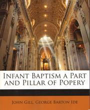 Cover of: Infant-baptism, a part and pillar of popery by Gill, John