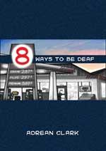 8 Ways to be Deaf by Adrean Clark