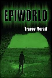Epiworld by Tracey Morait