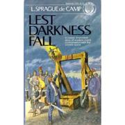 Lest darkness fall by L. Sprague De Camp
